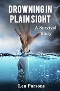 Drowning in Plain Sight : A Survival Story