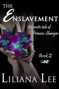 The Enslavement: An erotic tale of Princess Shanyin