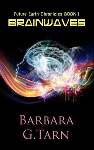 Brainwaves (Future Earth Chronicles Book 1)