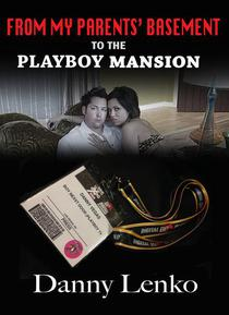 From My Parents' Basement to the Playboy Mansion