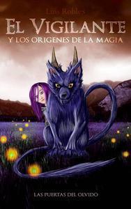 El Vigilante y los Orígenes de la Magia
