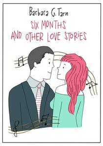 Six Months and Other Love Stories