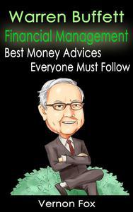 Warren Buffett Financial Management: Best Money Advices Everyone Must Follow