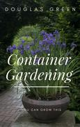 How To Improve Your Container Gardening