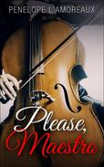 Please, Maestro