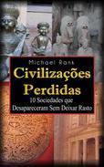 Civilizações Perdidas: 10 Sociedades que Desapareceram Sem Deixar Rasto