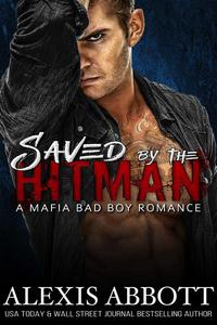 Saved by the Hitman - A Bad Boy Mafia Romance
