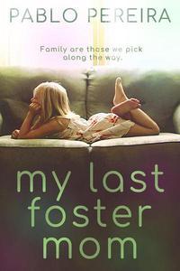 My Last Foster Mom - A Novella
