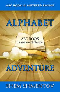 Alphabet Adventure: ABC Book in Metered Rhyme