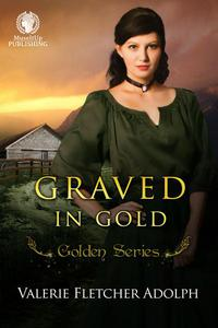 Graved in Gold