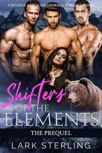 Shifters Of The Elements: The Prequel (A Reverse Harem Paranormal Romance Series)