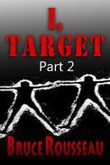 I, Target (Part 2)