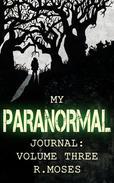 My Paranormal Journal: Volume Three