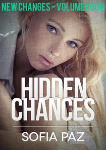 Hidden Chances: New Changes - Volume Four