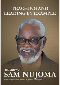 Teaching and Leading by Example: The Story of Sam Nujoma
