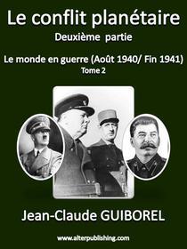 Le conflit planétaire LE MONDE en guerre 1941 1942 - Tome 2