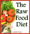 The Raw Food Diet Step by Step Guide for Beginners