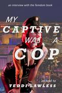 My Captive Was A Cop
