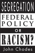Segregation: Federal Policy or Racism?