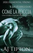 Il Suo Vichingo Duro come la Roccia: Una Storia d'Amore Paranormale