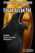 3 Famous Horror Stories by Edgar Allan Poe Retold
