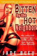 Bitten by the Hot Neighbor