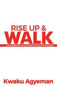 Rise Up & Walk
