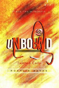 Unbound #11 : Twisted Coils
