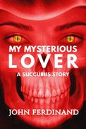 My Mysterious Lover: A Succubus Story