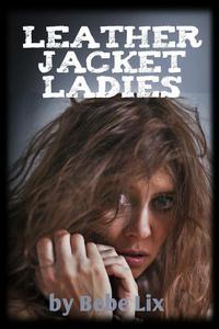 Leather Jacket Ladies (Lesbian Biker Gang Orgy Erotica)