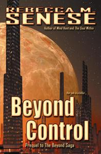 Beyond Control, Prequel to the Beyond Saga
