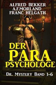 Dr. Mystery - Der Parapsychologe - Band 1-6