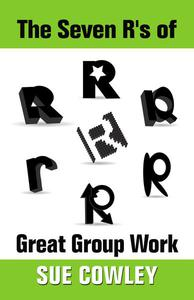 The Seven R's of Great Group Work