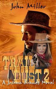 """Trail Dust 2"" {A Joshua Brandt novel}"