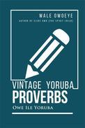 Vintage Yoruba Proverbs: Owe Ile Yoruba
