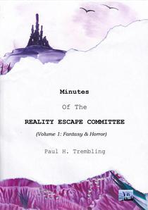 Minutes of the Reality Escape Commitee (Volume 1).