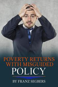 Poverty Returns with Misguided Policy by Franz Segbers