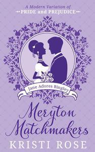 Meryton Matchmakers: Book 4 (Jane Adores Bingley)
