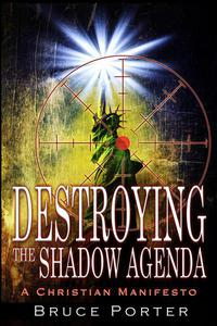 Destroying the Shadow Agenda: A Christian Manifesto