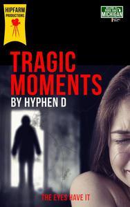Tragic Moments