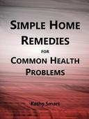 Simple Home Remedies for Common Health Problems