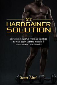 The Hardgainer Solution