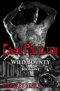 Cajun Protection (Wild Bounty Book 1)