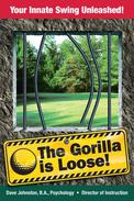 The Gorilla is Loose: Your Innate Swing Unleashed!