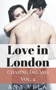 Love in London (Chasing Dreams – Vol. 4)