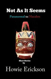 Not As It Seems    -   Paranormal to Macabre