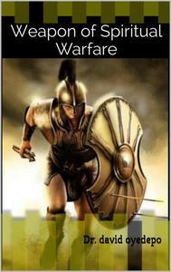 Weapon of Spiritual Warfare