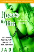 Hucow for Hire #3: Locker Room Laura