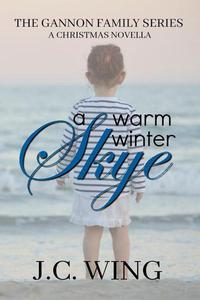 A Warm Winter Skye - A Gannon Family Christmas Novella