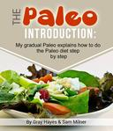 The Paleo Introduction: My Gradual Paleo Journal Explains How To Do The Paleo Diet Step by Step